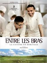 Affiche Entre les Bras - La cuisine en hritage